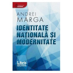 Identitate nationala si modernitate - Andrei Marga