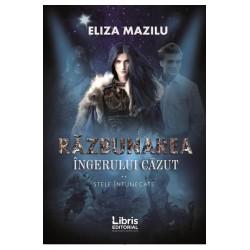 Stele intunecate vol 2. Razbunarea ingerului cazut - Eliza Mazilu
