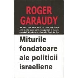 Miturile fondatoare ale politicii israeliene - Roger Garaudy
