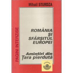 Romania si sfarsitul Europei. Amintiri din Tara pierduta - Mihail Sturdza