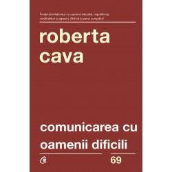 Comunicarea cu oamenii dificili - Roberta Cava