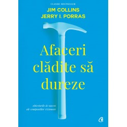 Afaceri cladite sa dureze - Jim Collins, Jerry I. Porras