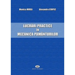 Lucrări practice în mecanica pământurilor - Monica Mirea, Alexandra Ciopec
