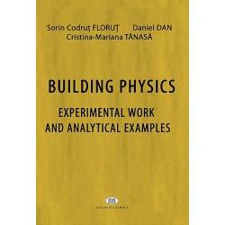 Building Physics - Sorin Codruţ Floruţ, Daniel Dan, Cristina Mariana Tănasă