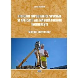 Ridicări topografice speciale și aplicații ale măsurătorilor inginerești. Manual universitar. - Sorin Herban