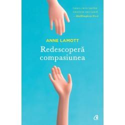 Redescoperă compasiunea - Anne Lamott