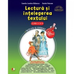 Lectura si intelegerea textului (Caiet de lucru. Clasa a IV-a) - Daniela Besliu, Florentina Chifu, Gabriela Barbulescu, Olguta