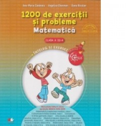1200 de exercitii si probleme. Matematica. Clasa a III-a - Angelica Gherman, Elena Niculae, Ana Maria Canavoiu