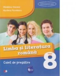 Limba si literatura romana. Caiet de pregatire. Clasa a VIII-a - Marilena Pavelescu, Madalina Vincene