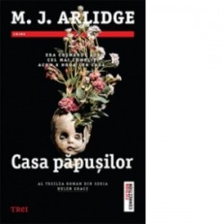 Casa papusilor - M. J. Arlidge