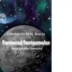Farmecul fantasmelor - Constantin Borcia