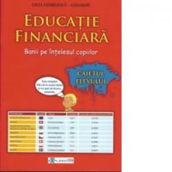 Educatie financiara. Banii pe intelesul copiilor. Caietul elevului - Ligia Georgescu Golosoiu
