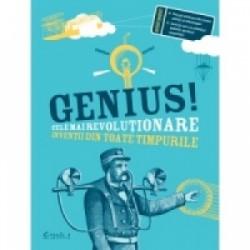 Genius! Cele mai revolutionare inventii din toate timpurile -