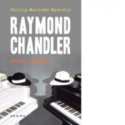 Adio, iubito! (paperback) - Raymond Chandler