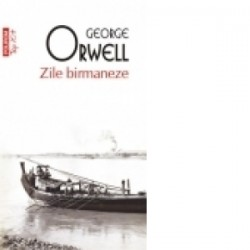 Zile birmaneze (editie de buzunar) - George Orwell