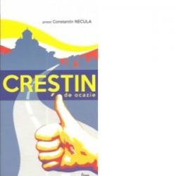 Crestin de ocazie - Pr Constantin Necula